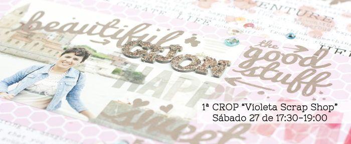 "1ª Crop en ""Violeta Scrap Shop"""