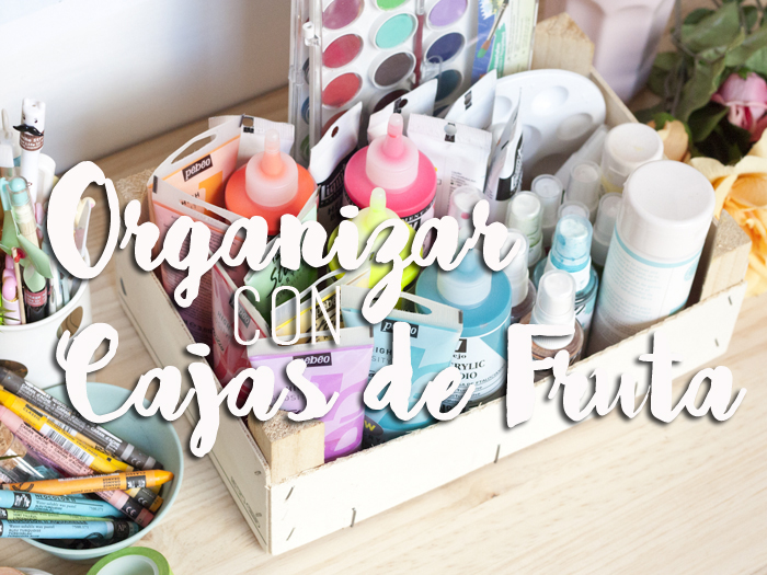 organizacion-manualidades-cajas-fruta