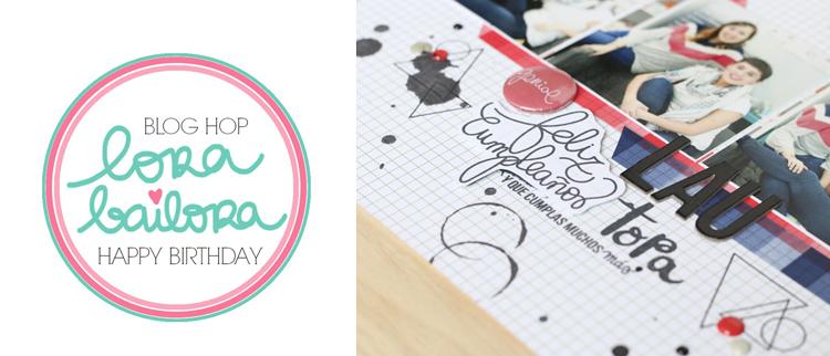 Blog Hop Cumple Lora Bailora